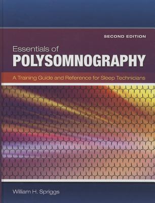 Essentials of Polysomnography By Spriggs, William H.